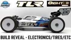 TLR 8ight XE精英 – Build Reveal – Best Electronics, Tires, 油漆, Etc
