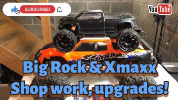 Big rock and the XMAXX get some upgrades. Shop day!!