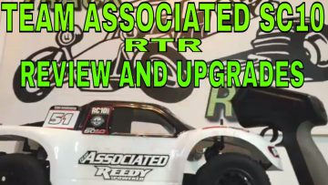 TEAM ASSOCIATED SC10 RTR FOR $200 REVIEW AND UPGRADES